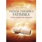 Trzecia Tajemnica Fatimska i inne sekretne orędzia