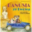 Danusia ze Lwowa. Wspomnienia Danuty Kominiak