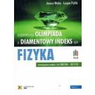 Olimpiada o Diamentowy Indeks AGH. FIZYKA. Rozwiązania zadań z lat 2007/08–2017/18 (wyd. 2018)