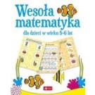 Wesoła matematyka dla dzieci w wieku 5–6 lat