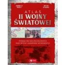Atlas II wojny światowej. Ponad 160 szczegółowych map bitw i kampanii wojennych