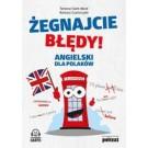 Żegnajcie błędy! Angielski dla Polaków (wyd.2 rozszerzone, nowe dialogi)