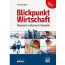 Blickpunkt Wirtschaft Niemiecki w ekonomii i biznesie. Wydanie z płytą mp3