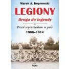 Legiony – droga do legendy. Przed wyruszeniem w pole 1906-1914