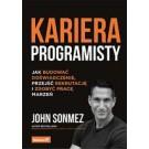 Kariera programisty. Jak budować doświadczenie, przejść rekrutację i zdobyć pracę marzeń