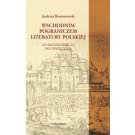 Wschodnim pograniczem literatury polskiej. Od Średniowiecza do Oświecenia