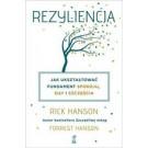 Rezyliencja. Jak ukształtować fundament spokoju, siły i szczęścia