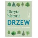 Ukryta historia drzew.  Sekretne właściwości 150 gatunków