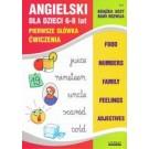 Angielski dla dzieci 6-8 lat. Pierwsze słówka. Ćwiczenia Zeszyt 6 (wyd. 2018)