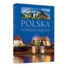 Polska. Podróże marzeń