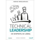 Technical Leadership. Od eksperta do lidera (wyd. 2/2018)