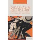 Didaskalia do historii. Teatr starozytnej Grecji i jego kontekst polityczny