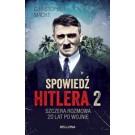 Spowiedź Hitlera 2. Szczera rozmowa 20 lat po wojnie