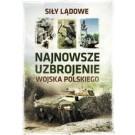 Najnowsze uzbrojenie Wojska Polskiego. Siły lądowe