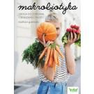 Makrobiotyka. Droga do zdrowia i długowieczności