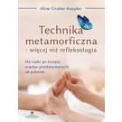 Technika metamorficzna – więcej niż refleksologia. Od czakr po terapię urazów przekazywanych od pokoleń
