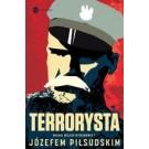 Terrorysta. Michał Wójcicki w rozmowie z Józefem Piłsudskim