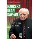 Harcerz. Ułan. Kapłan. Ksiądz Zdzisław Peszkowski 1918-2007