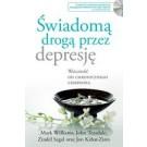 Świadomą drogą przez depresję. Wolność od chronicznego cierpienia + CD (wyd. 2018)