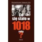 Co się stało w 1018 roku?