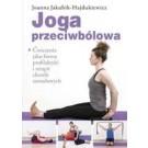 Joga przeciwbólowa. Ćwiczenia jako forma profilaktyki i terapii chorób zawodowych