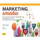 Marketing smaku Jak promować produkty regionalne usługi gastronomiczne oraz organizować wydarzenia kulinarne