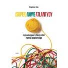 (Super)nowe Atlantydy. Regionalna dywersyfikacja kultur rozwoju gospodarczego