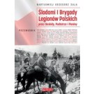 Śladami I Brygady Legionów Polskich przez Beskidy, Podtatrze i Pieniny