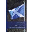 Szkocja po dewolucji - państwo, bezpieczeństwo, media