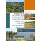 Środowisko przyrodnicze w zarządzaniu przestrzenią i rozwojem lokalnym na obszarach wiejskich
