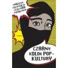 Czarny kolor popkultury. Państwo Islamskie i kultura popularna
