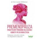 Premenopauza Praktyczny poradnik dla każdej kobiety po 35 roku życia Najlepsze naturalne metody na złagodzenie objawów