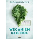 Weganizm daje moc. 200 przepisów na roślinne dania, które dają siłę
