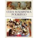 Cuda malarstwa polskiego Najpiękniejsze dzieła (wyd. 2019)