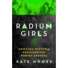 Radium girls. Mroczna historia promiennych kobiet Ameryki