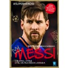 Messi. Chłopiec, który stał się piłkarską legendą (wyd. 2019)