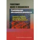 Podstawy nauki o organizacji Przedsiębiorstwo jako organizacja gospodarcza (wyd. 2011)
