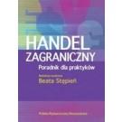 Handel Zagraniczny Poradnik dla praktyków +CD (wyd. 2012)
