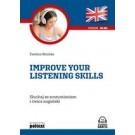 Improve your listening skills Słuchaj ze zrozumieniem i ćwicz angielski