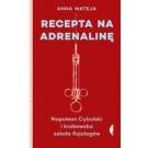 Recepta na adrenalinę Napoleon Cybulski i krakowska szkoła fizjologów