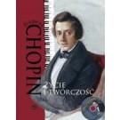Fryderyk Chopin Życie i twórczość + CD