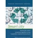 Smart city Innowacyjny system zarządzania logistyką zwrotną w gospodarce odpadami komunalnymi