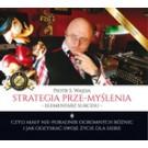 Strategia prze-myślenia - elementarz sukcesu - czyli mały nie-poradnik ogromnych różnic i jak odzyskać swoje życie dla siebie audiobook