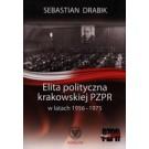 Elita polityczna krakowskiej PZPR w latach 1956-1975