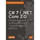 C# 7 i .NET Core 2.0 Programowanie wielowątkowych i współbieżnych aplikacji