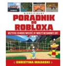 Nieoficjalny poradnik do Robloxa Wszystko, co musisz wiedzieć , by tworzyć niesamowite gry!
