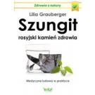 Szungit Rosyjski kamień zdrowia Medycyna ludowa w praktyce