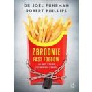 Zbrodnie fast foodów Jak wyjść z pułapki przetworzonej żywności