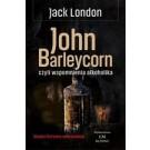 John Barleycorn, czyli wspomnienia alkoholika (wyd. 2019)