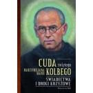 Cuda świętego Maksymiliana Marii Kolbego cz.2